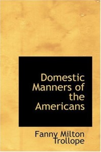 Domestic Manners of the Americans - Fanny Trollope