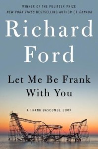 Let Me Be Frank With You - Richard Ford