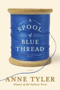 A Spool of Blue Thread - Anne Tyler