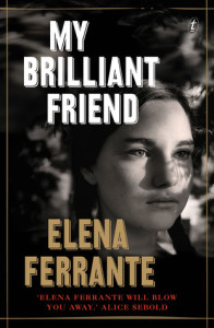 My Brillant Friend - Elena Ferrante