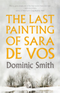 The Last Painting of Sara de Vos - Dominic Smith