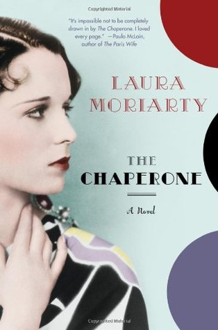 Cover of the novel - 'The Chaperone' by Laura Moriarty